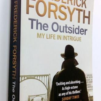 Frederick Forsyth. The Outsider: My Life in Intrigue.