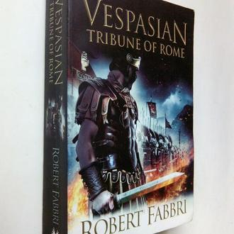 Robert Fabbri. Tribune of Rome (Vespasian #1).