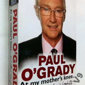 Paul O'Grady . At My Mother's Knee...