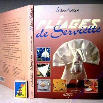 Складные салфетки, сервировка стола, для официантов и др.  A. Woerle Pliages de serviet 1992 Фран.яз
