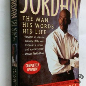 Jordan: The Man, His Words, His Life.