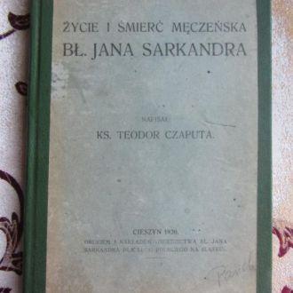 Zycie i smierc meczenska Bl. Jana Sarkandra