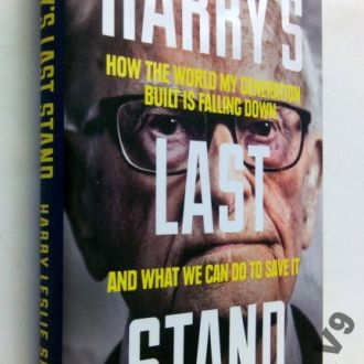 Harry Leslie Smith. Harry's Last Stand: