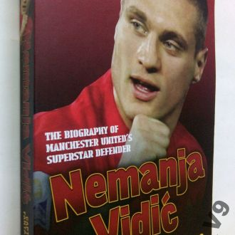 Frank Worral. Nemanja Vidic: The Biography.