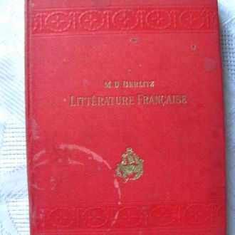 Litterature Francaise . M.D. Berlitz . 1913