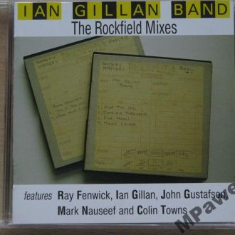 CD Ian Gillan Band. The Rockfield Mixes. 2001.