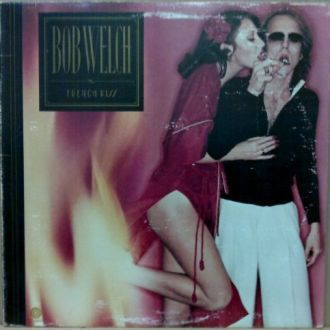 BOB WELCH *FRENCH KISS* 1977 CAPITOL CANADA  NM/ЕХ