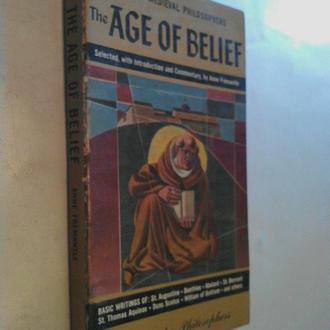 Книга на английском языке. The AGE OF BELIEF.
