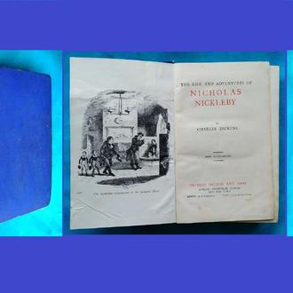 The life and adventures of Nicholas Nickleby by Charles Dickens. Чарльз Диккен. Состояние!