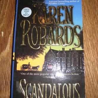 Robbards, Karen. Scandalous. – Pocket Star Books, 2001. Автор: Робардс Карен. Жанр: Исторические люб