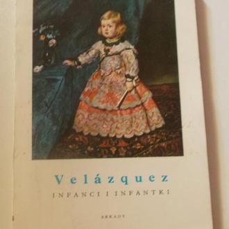 VELAZQUEZ. Infanci i Infantki Малая энциклопедия картин Веласкеса, репринт Польша 1982