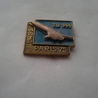 Знак авиации ТУ-144 Париж 75г. тяж. мет.
