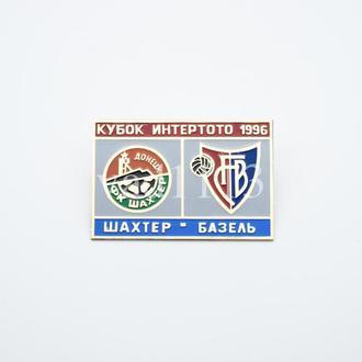 значок футбол - ФК Шахтер Донецк - Базель Швейцария  Кубок Интертото 1996