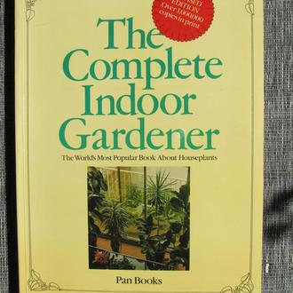 The Complete Indoor Gardener
