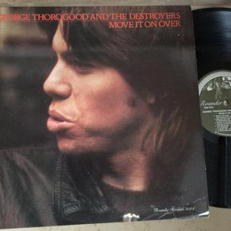 George Thorogood   The Destroyers – Move It On Over (Canada ) Blues Rock, Modern Electric Blues LP