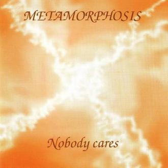 Metamorphosis – Nobody Cares CD2003