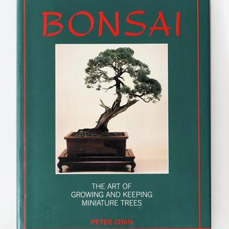 Chan Peter. Bonsai. The art of growing and keeping miniature trees.