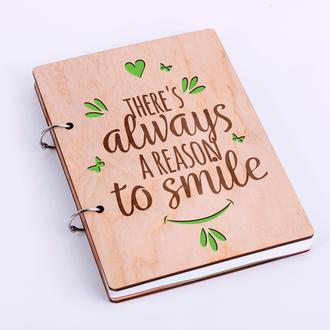 """Блокнот в дерев'яній обкладинці """"Theres always a reason to smile"""""""