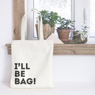 Экосумка с надписью I'll be bag / Эко сумка / Сумка женская
