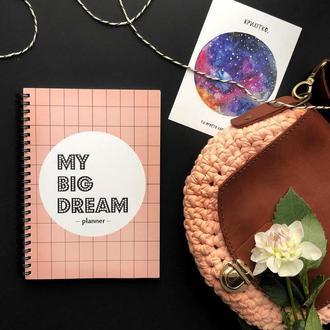 "Планер - блокнот ""MY BIG DREAM"""