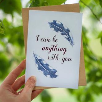 """Открытка перышки акварелью """"I can be anything with you"""". Открытки для девушки. Открытка парню."""