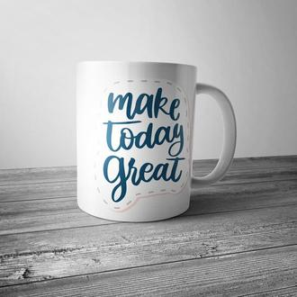 "Чашка с принтом ""Make today great"""