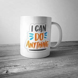 """Чашка с принтом """"I can do anything"""""""