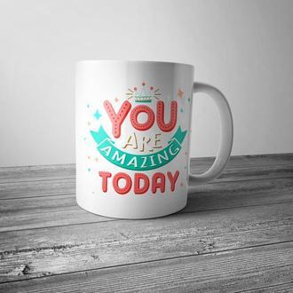 """Чашка с принтом """"You are amazing today"""""""