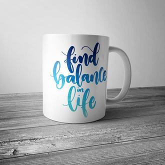 """Чашка с принтом """"Find balance in life"""""""