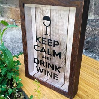 Копилка для винных пробок - Keep Calm and Drink Wine