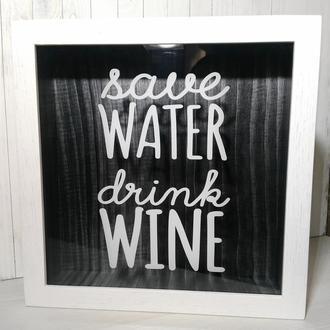 Рамка для винных пробок - Save Water Drink Wine (белая)