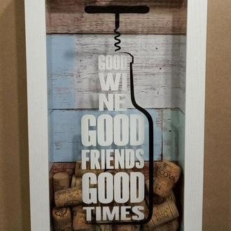 Копилка для винных пробок - Good Wine Good Friends Good Times #2