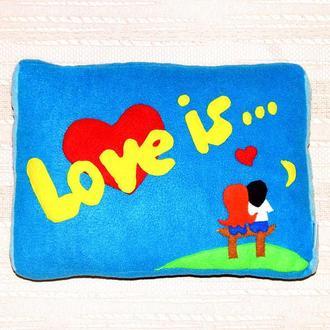 """Подушка """"Love is..."""", подарок на свадьбу или ДЕНЬ РОЖДЕНИЯ"""