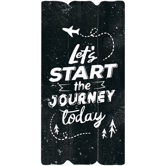 "Декоративна табличка ""Let`s start the journey today"""