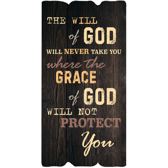 Декоративна табличкаThe will of God will never take you where the grace of God will not protect you.