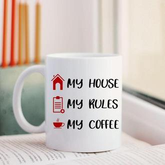 Чашка my house my rules my coffee