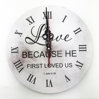 "Настінний годинник Ф30см ""Love because he first loved us"""