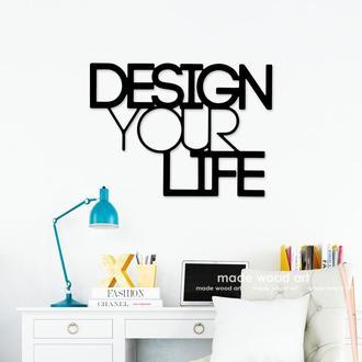 """Деревянная картина """"DESIGN YOUR LIFE"""""""