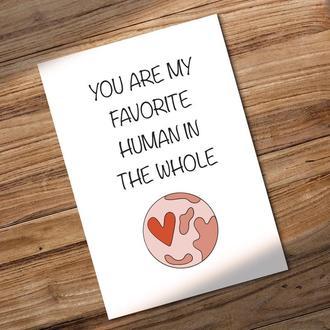 Открытка ко Дню святого Валентина   You are my favorite human in the whole world  А6