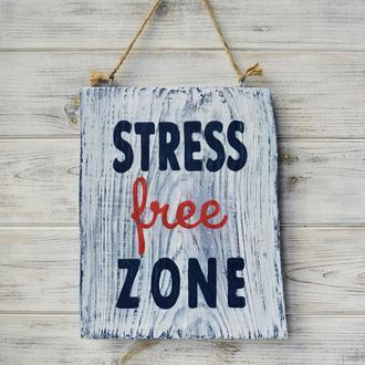 Интерьерная табличка «Stress Free Zone»