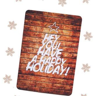 Hey you have a happy holiday 13х18 см