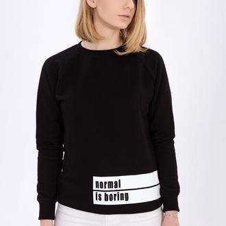"""Sweatshirt """"NORMAL IS BORING"""""""
